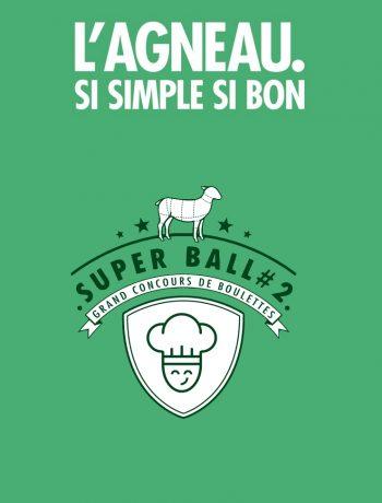 Concours de recettes Super Ball #2 de L'Agneau Si Simple, Si Bon - 2017